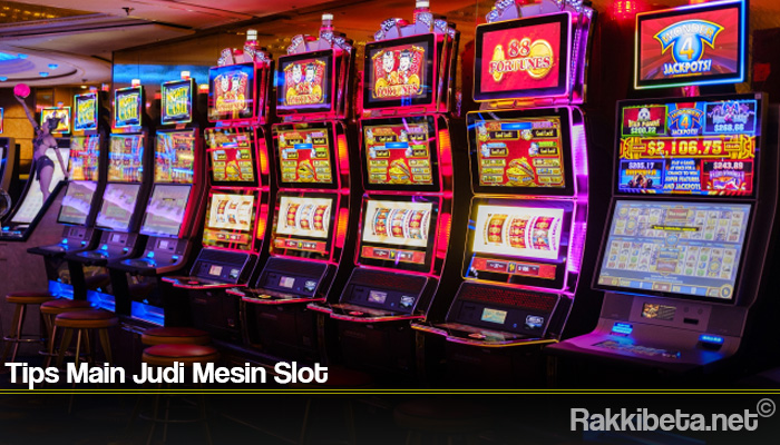 Tips Main Judi Mesin Slot
